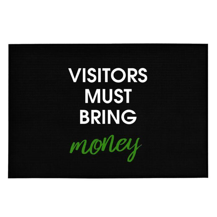 Visitors Must Bring Money' Vicces, Tréfás Lábtörlő
