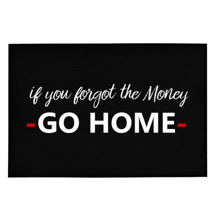If You Forgot Money, GO HOME' Vicces, Tréfás Lábtörlő