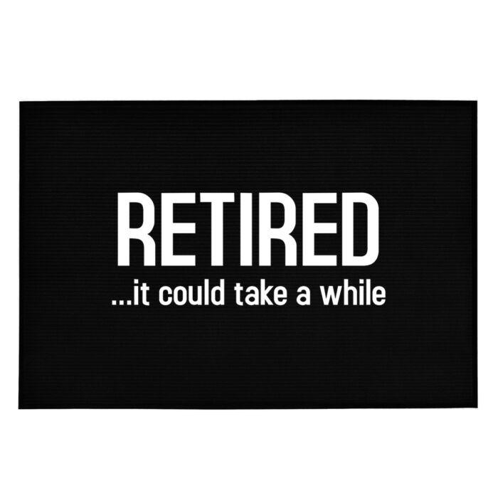Retired…It Could Take a While' Vicces, Tréfás Lábtörlő