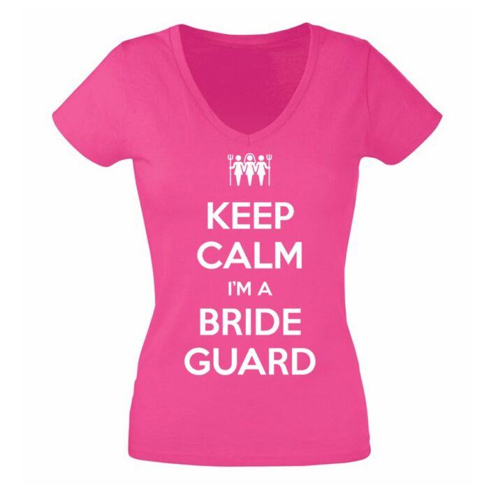 Keep Calm I'm a Bride Guard' Feliratos Lánybúcsú Női Póló