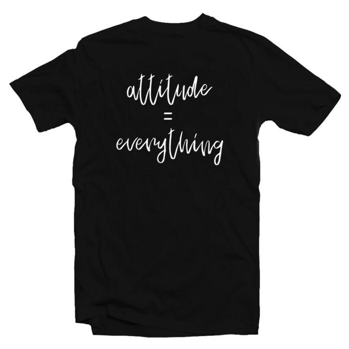 Attitude = Everything Motiváló, Idézetes Póló