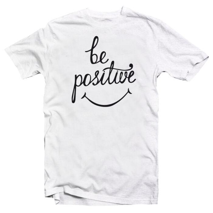 Be Positive Motiváló, Idézetes Póló