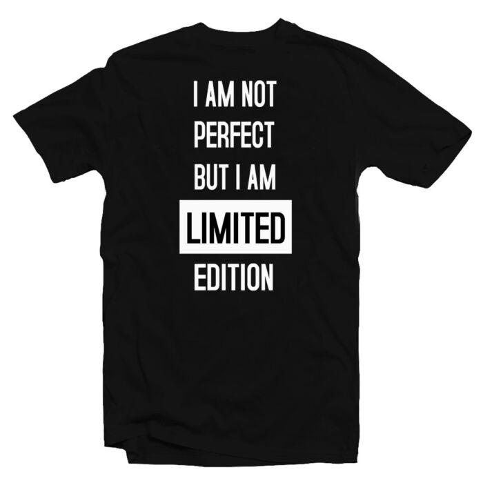I am Not Perfect, But Limited Edition Motiváló, Idézetes Póló