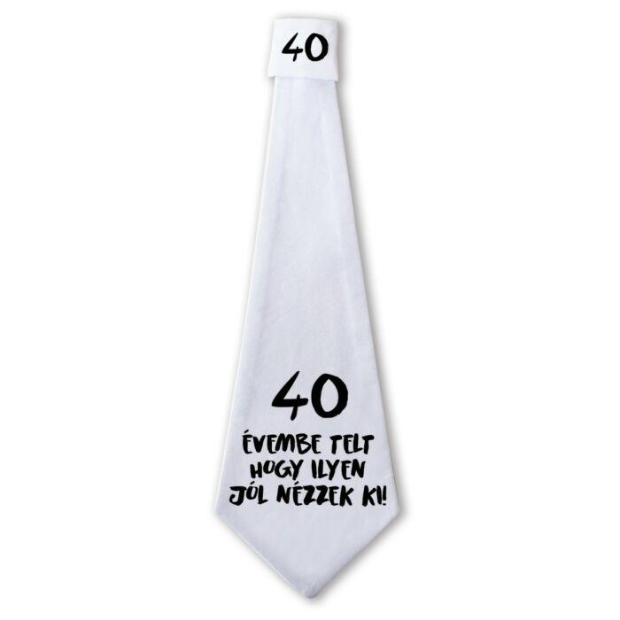 40 Évembe Telt Hogy Ilyen Jól Nézzek Ki! Ajándék Szülinapi Nyakkendő