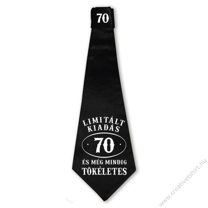 70 Limitált Kiadás és még Mindig Tökéletes Ajándék Szülinapi Nyakkendő