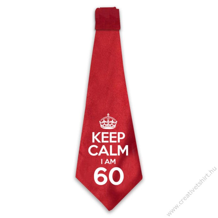KEEP CALM, I'M 60 Szülinapi Ajándék Nyakkendő