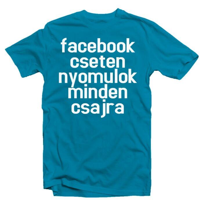 Facebook Cseten Nyomulok...' Őszinte Feliratos Póló