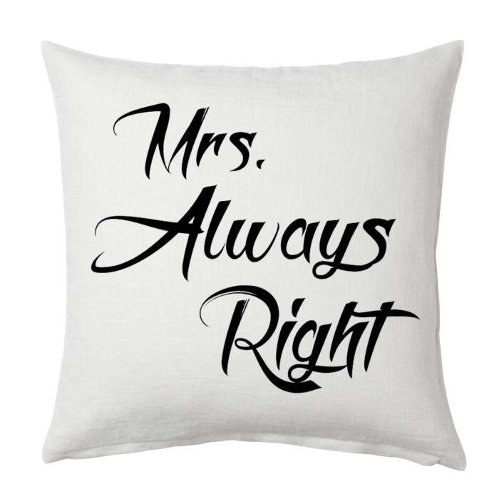 """Mrs. Always Right"" Párna (Fehér-Fekete)"