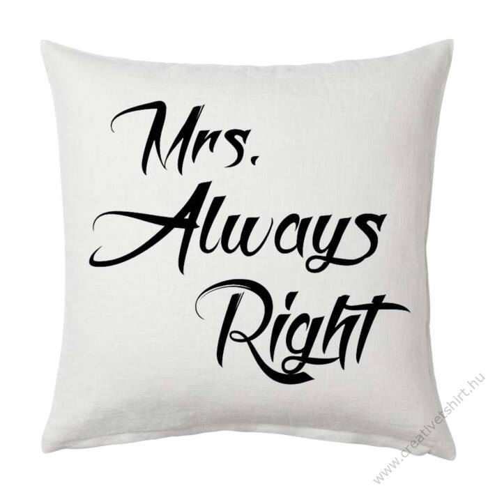 Mrs. Always Right Párna (Fehér-Fekete)