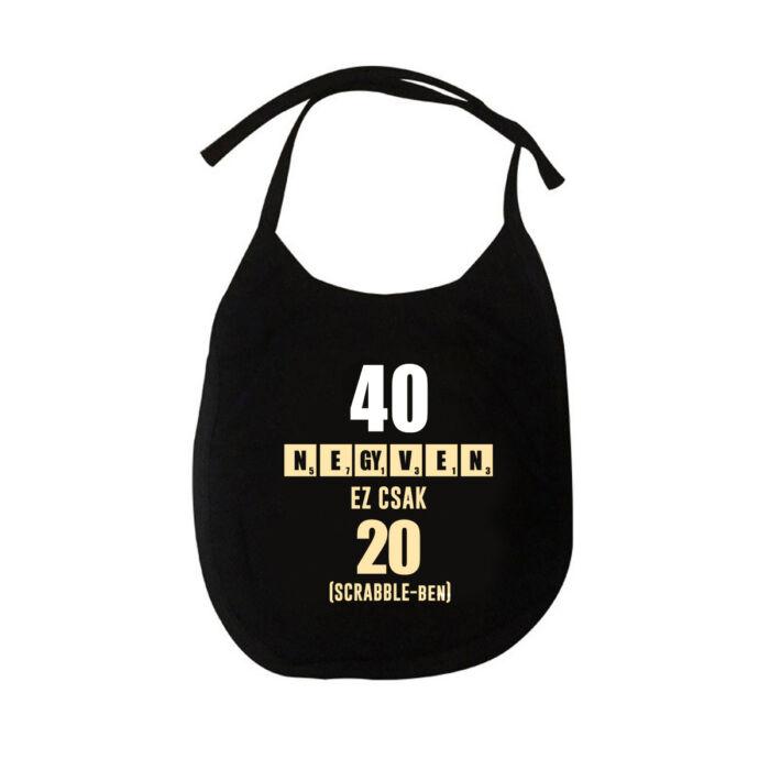 40 az új 20 - Vicces Ajándék Szülinapi Pártedli