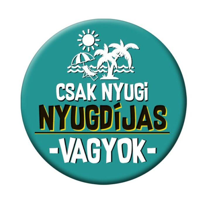 Csak Nyugi Nyugdíjas Vagyok Zöld Kitűző - 5,5 cm