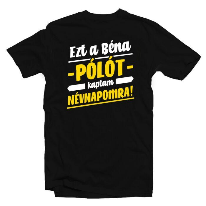 Ezt a Béna Pólót Kaptam Névnapomra! Ajándék Póló