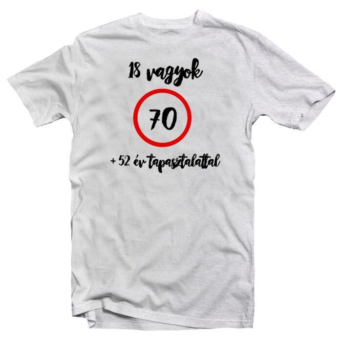 18 vagyok 52 év Tapasztalattal Szülinapi Ajándék Póló