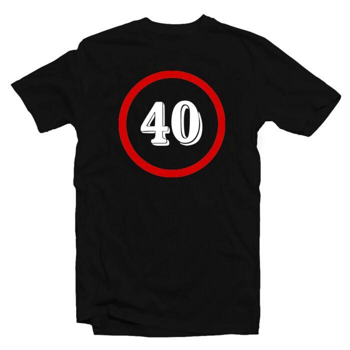 Sebességkorlátozó 40 Számos Szülinapi Ajándék Póló