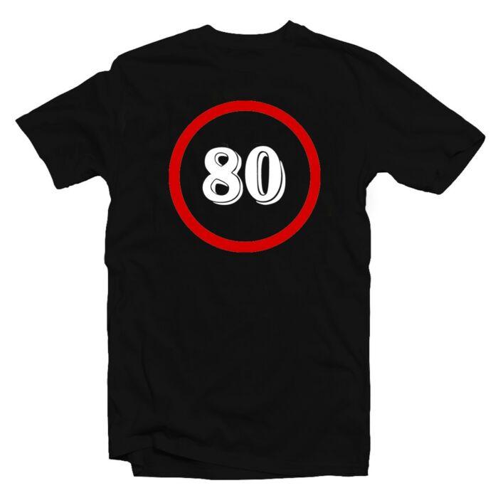 Sebességkorlátozó 80 Számos Szülinapi Ajándék Póló