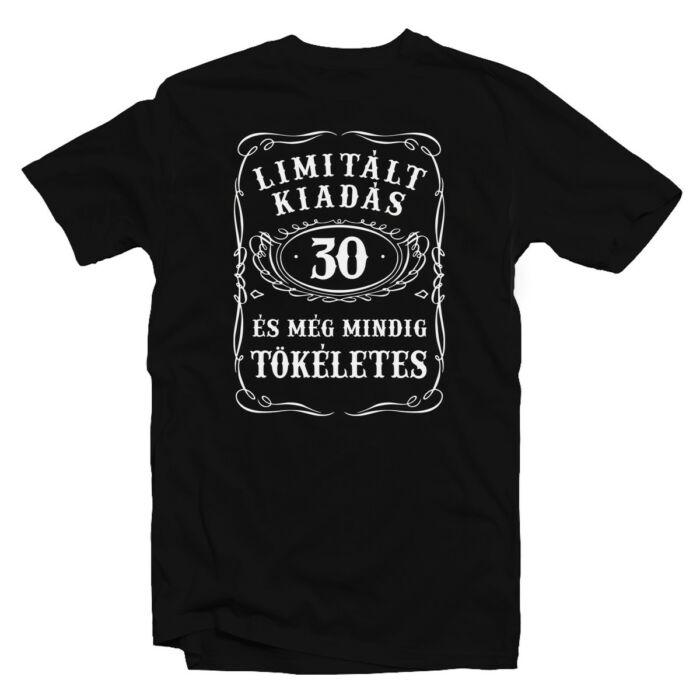 30 Limitált Kiadás és Még Mindig Tökéletes Szülinapi Ajándék Póló