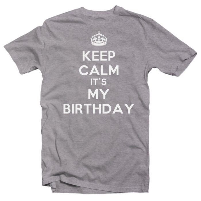 Keep Calm It's My Birthday Szülinapi Ajándék Póló