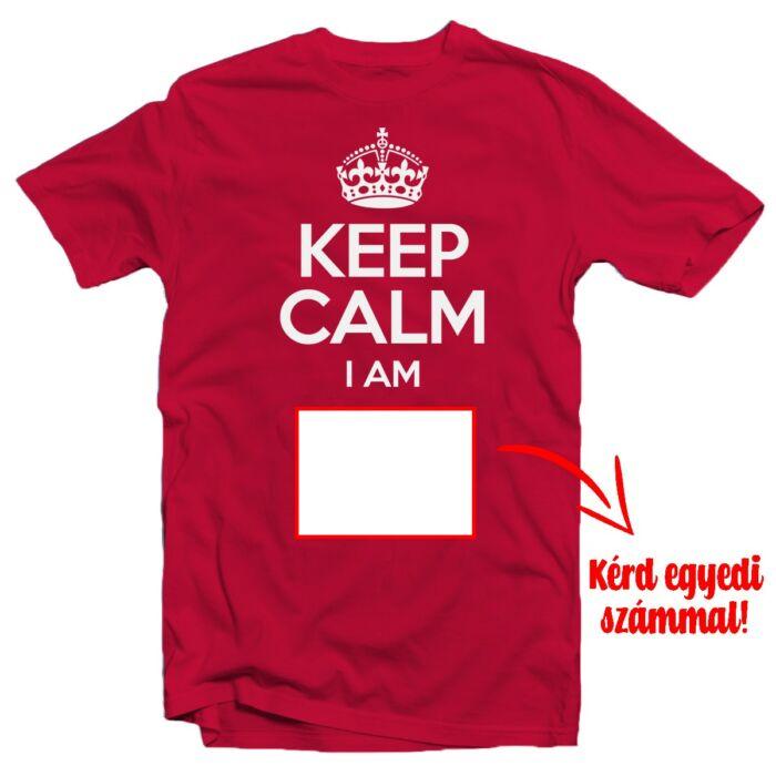 KEEP CALM, I'M X Szülinapi Ajándék Póló Egyedi Számozással