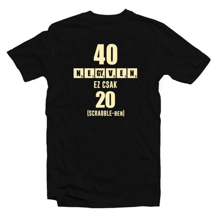 40 az új 20 - Vicces Ajándék Szülinapi Póló