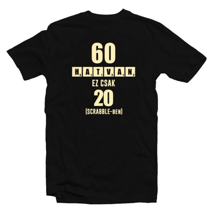 60 az új 20 - Vicces Ajándék Szülinapi Póló