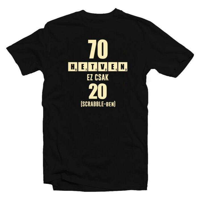 70 az új 20 - Vicces Ajándék Szülinapi Póló