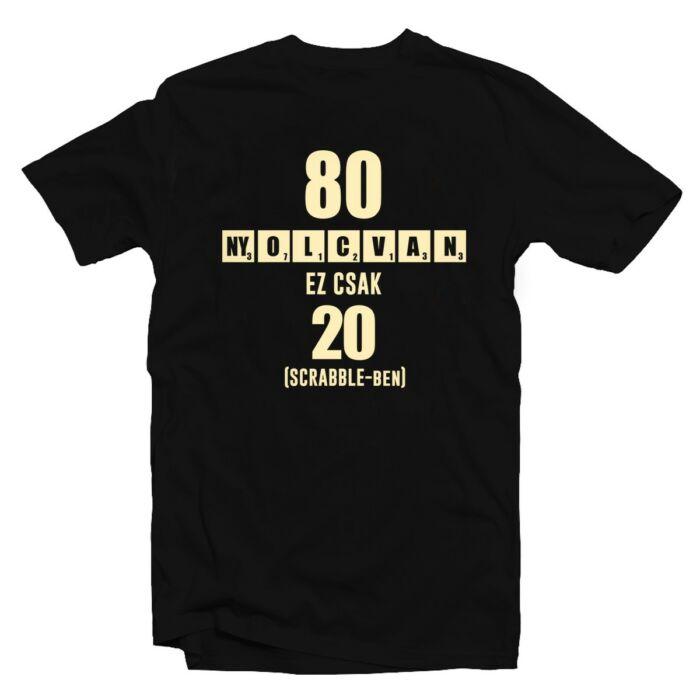 80 az új 20 - Vicces Ajándék Szülinapi Póló