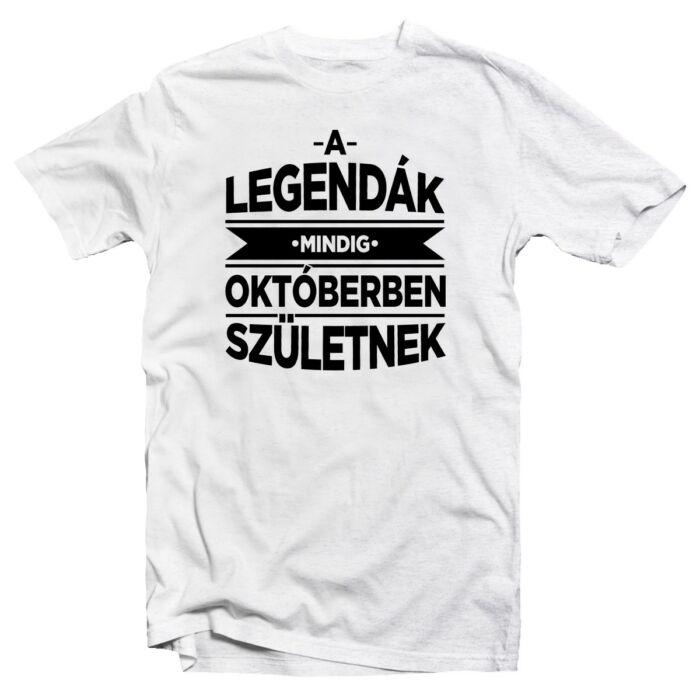 A Legendák Mindig Októberben Születnek Szülinapi Póló