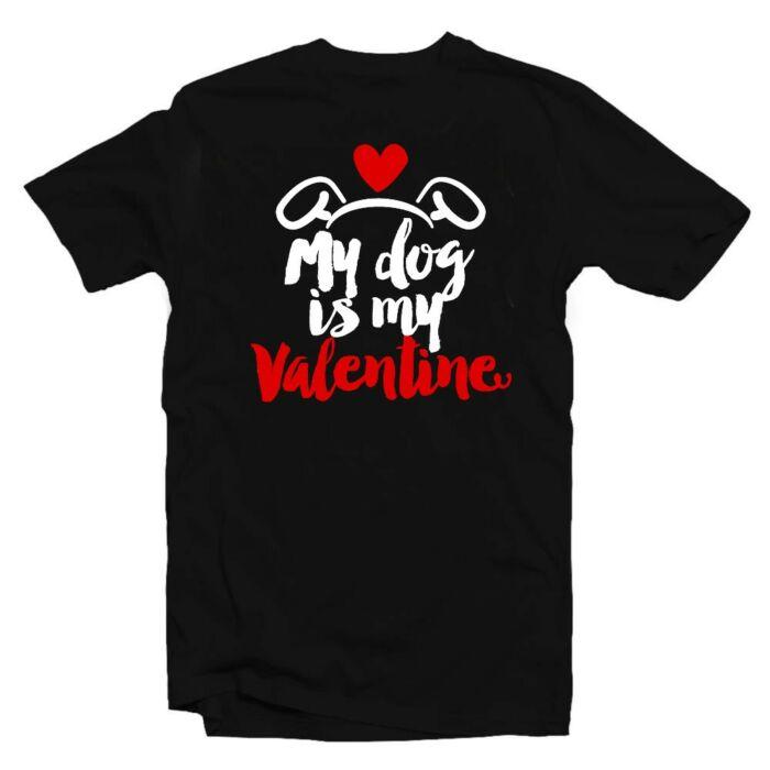 My Dog is My Valentine Love Szerelmes Póló