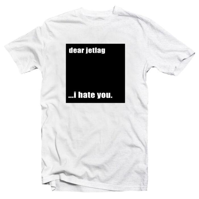 Dear Jetlag. I hate You. Utazós Feliratos Póló