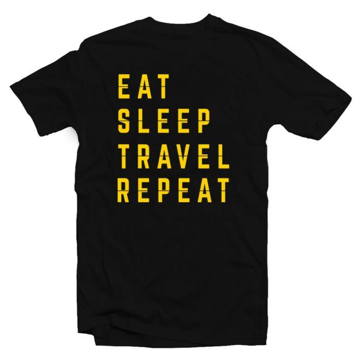 Eat. Sleep. Travel. Repeat. Utazós Feliratos Póló
