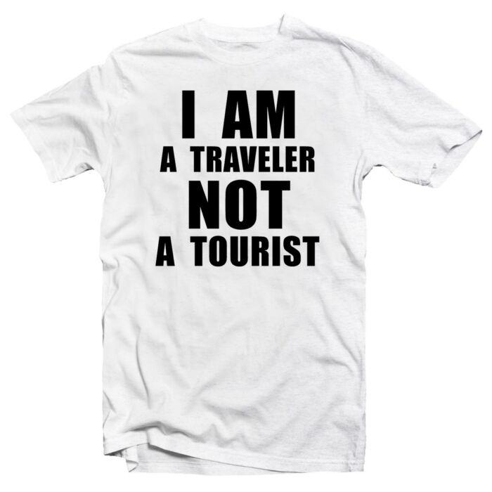 I am a Traveler. Not a Tourist Utazós Feliratos Póló