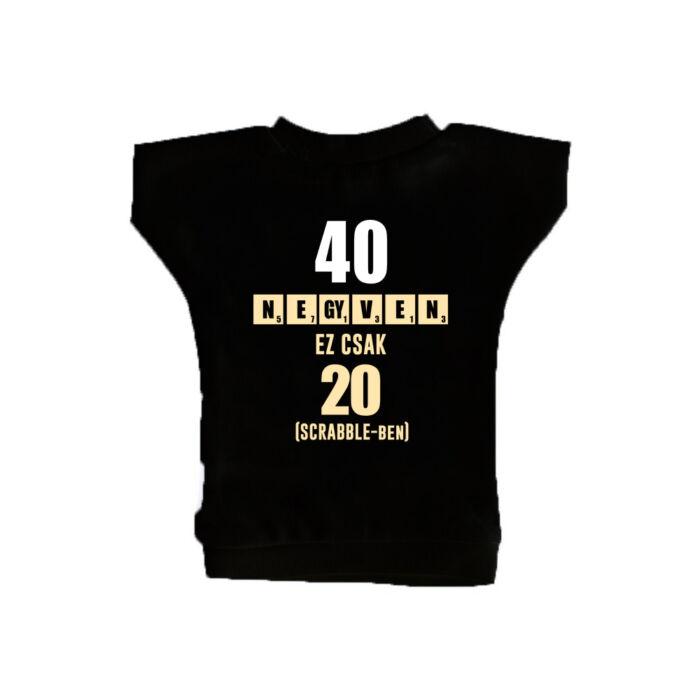 40 az új 20 - Vicces Ajándék Szülinapi Üvegpóló