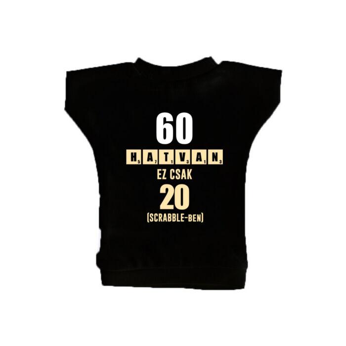 60 az új 20 - Vicces Ajándék Szülinapi Üvegpóló