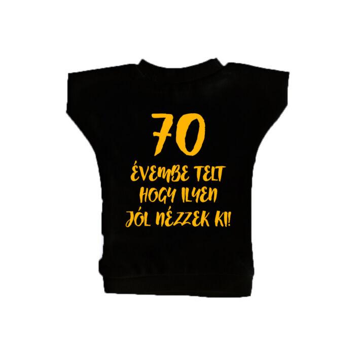70 Évembe Telt Hogy Ilyen Jól Nézzek Ki! Ajándék Szülinapi Üvegpóló