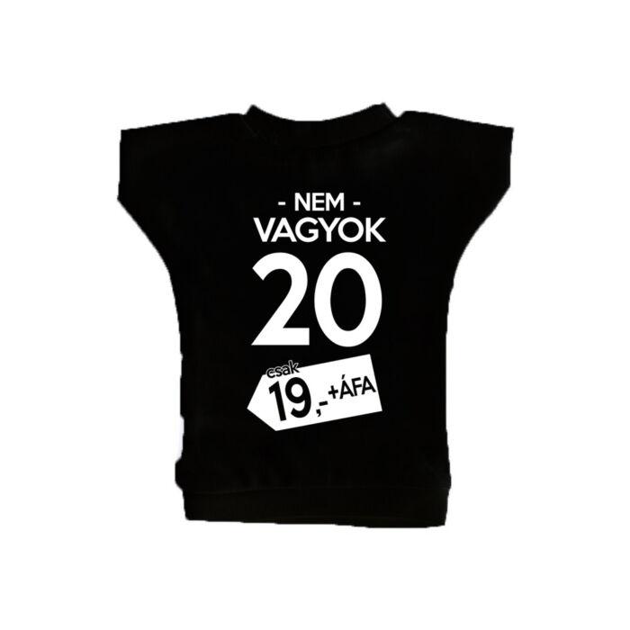Nem Vagyok 20, Csak 19 + Áfa Ajándék Szülinapi Üvegpóló