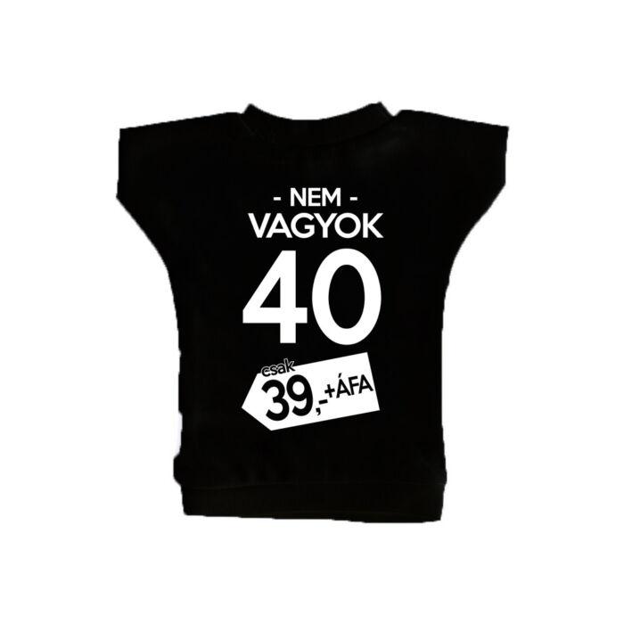 Nem Vagyok 40, Csak 39 + Áfa Ajándék Szülinapi Üvegpóló