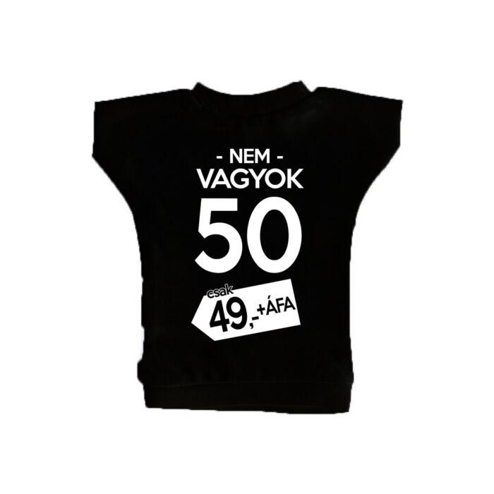 Nem Vagyok 50, Csak 49 + Áfa Ajándék Szülinapi Üvegpóló