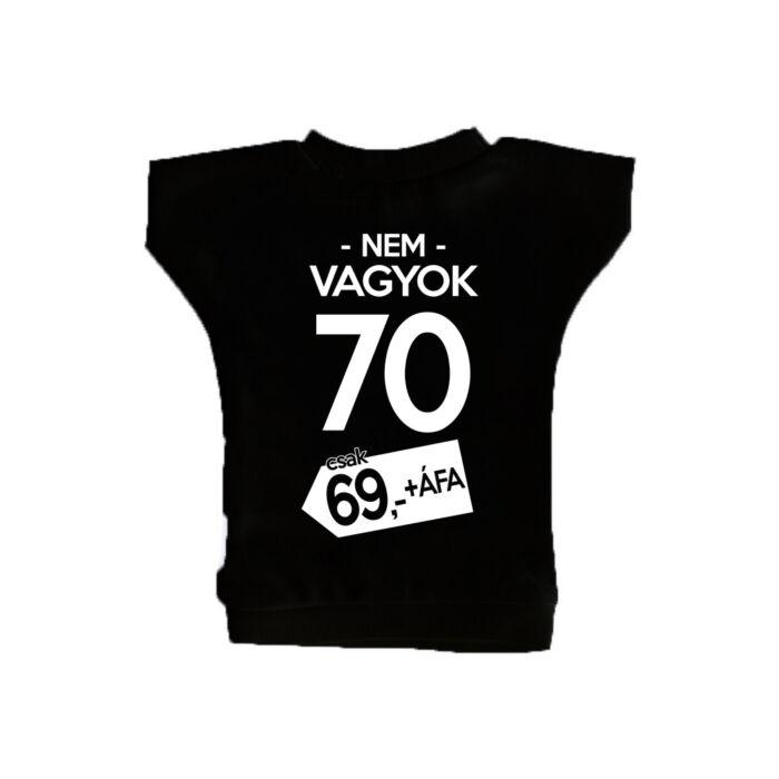 Nem Vagyok 70, Csak 69 + Áfa Ajándék Szülinapi Üvegpóló