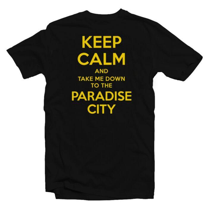Keep Calm And Take Me Down To The Paradise Zenei Feliratos Póló