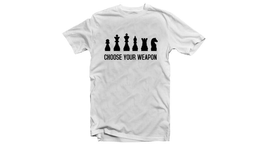 1104291152 Choose Your Weapon - Sakk Feliratos Póló Katt rá a felnagyításhoz