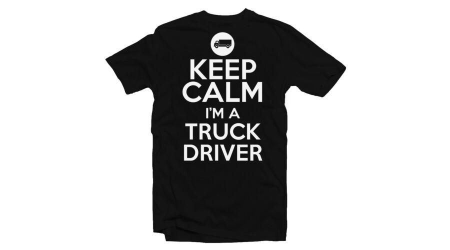Keep Calm I m a Truck Driver Feliratos Póló - Ruha és Pólónyomás ... baf27ad23a