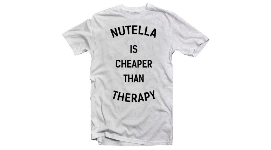 Nutella is Cheaper Than Therapy Feliratos Vicces Póló Katt rá a  felnagyításhoz 95e0d2262e