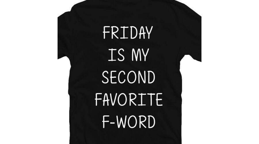 93273cd470 Friday Is My Second Favourite F Word' Feliratos Póló - Ruha és ...