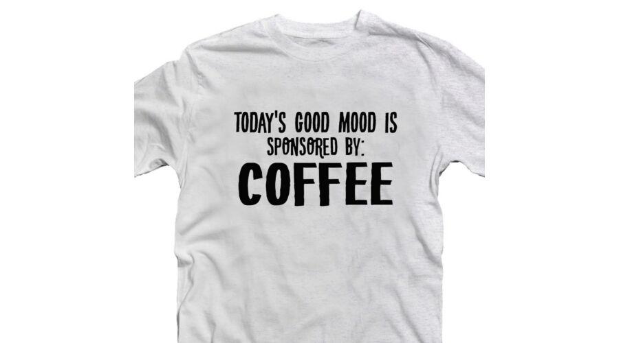 7c68117449 Good Mood is Sponsored by Coffee Ötletes Vicces Póló - Ruha és ...