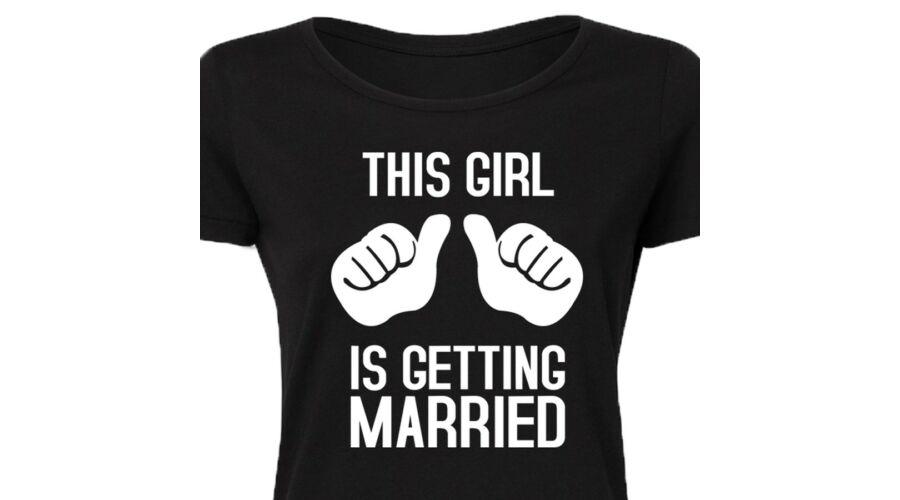 This Girl Is Getting Married  Feliratos Lánybúcsú Női Póló - Ruha és ... 5a2760eeb6