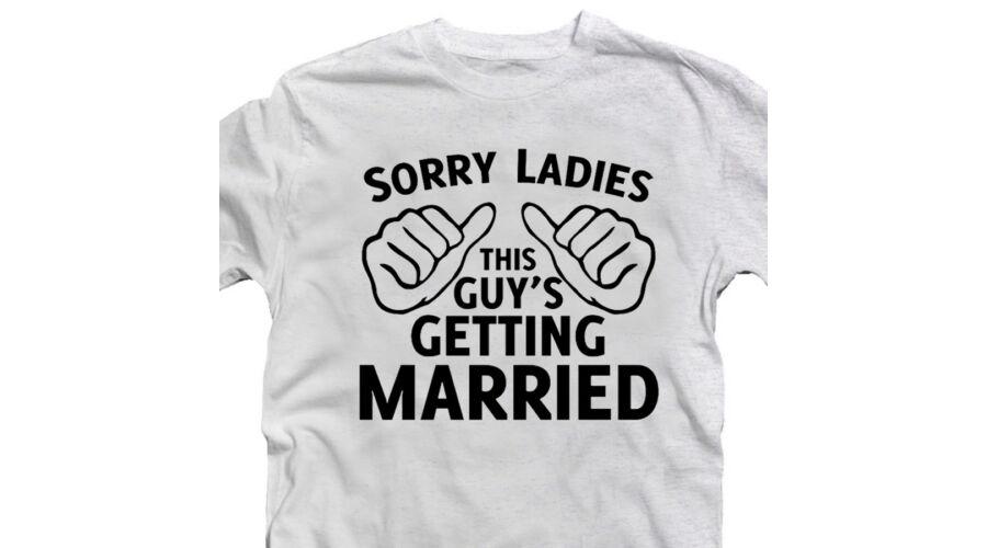 Sorry Ladies I m Getting Married  Legénybúcsú Party Póló - Ruha és ... cae99cd9eb