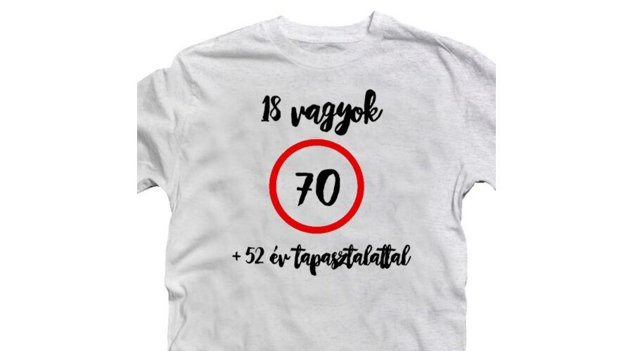 18 vagyok 52 év Tapasztalattal Szülinapi Ajándék Póló - Ruha és ... 4c2fac2ae1
